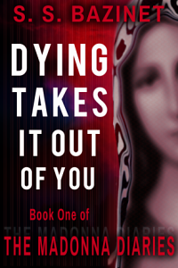 The Madonna Diaries - Dying Takes It Out of You